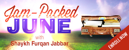 Jam Packed June by Shaykh Furqan Jabbar