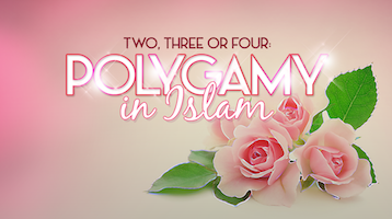 Two, Three or Four: Polygamy in Islam
